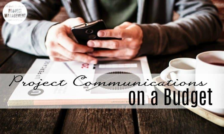 Cheap project communications ideas