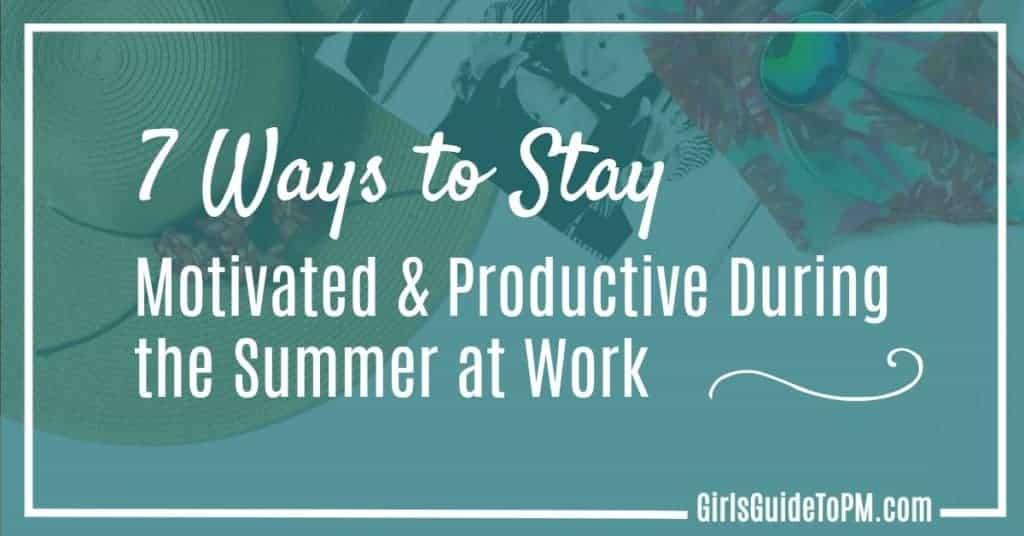 Summer Productivity Tips